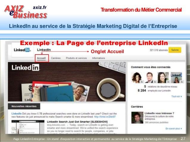 TransformationduMétierCommercial LinkedIn au service de la Stratégie Marketing Digital de l'Entreprise 27Page LinkedIn Ent...