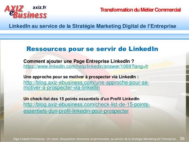 TransformationduMétierCommercial LinkedIn au service de la Stratégie Marketing Digital de l'Entreprise 36Page LinkedIn Ent...