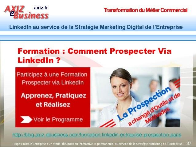 TransformationduMétierCommercial LinkedIn au service de la Stratégie Marketing Digital de l'Entreprise 37Page LinkedIn Ent...