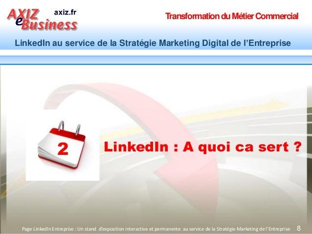 TransformationduMétierCommercial LinkedIn au service de la Stratégie Marketing Digital de l'Entreprise 8Page LinkedIn Entr...