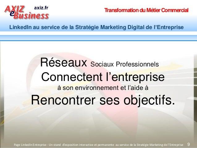 TransformationduMétierCommercial LinkedIn au service de la Stratégie Marketing Digital de l'Entreprise 9Page LinkedIn Entr...