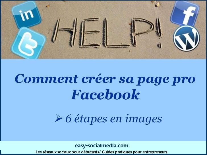 Comment créer sa   page pro  Facebook    6 étapes en images easy - socialmedia . com Les réseaux sociaux pour débutants/ ...