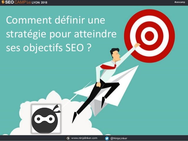 www.ninjalinker.com @NinjaLinkerwww.ninjalinker.com @NinjaLinker Comment définir une stratégie pour atteindre ses objectif...