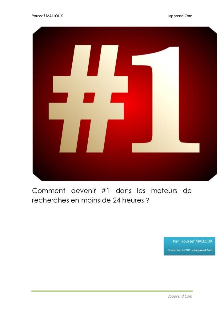 Youssef MALLOUK                 Japprend.ComComment devenir #1 dans les moteurs derecherches en moins de 24 heures ?      ...