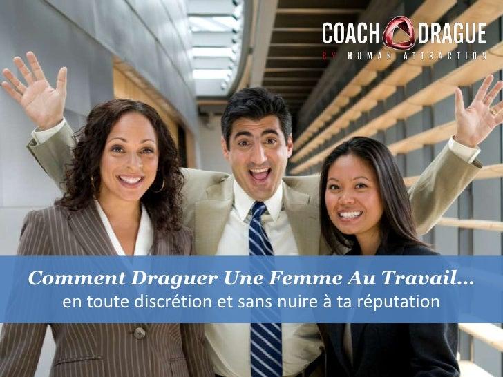 Comment draguer une femme au travail - Les phrases de drague qui marchent a tout les coups ...
