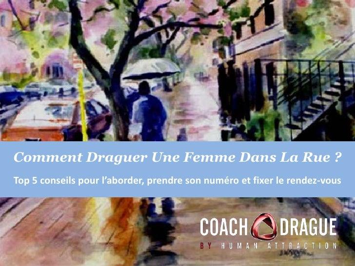 Comment draguer une femme dans la rue - Les phrases de drague qui marchent a tout les coups ...