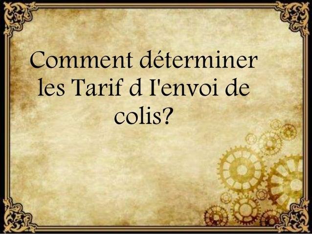 Comment déterminer  les Tarif d I'envoi de  colis?