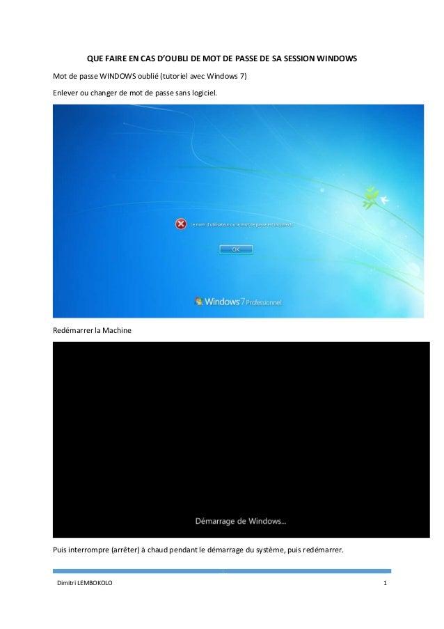 Dimitri LEMBOKOLO 1 QUE FAIRE EN CAS D'OUBLI DE MOT DE PASSE DE SA SESSION WINDOWS Mot de passe WINDOWS oublié (tutoriel a...