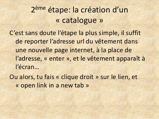 2ème étape: la création d'un              « catalogue »C'est sans doute l'étape la plus simple, il suffit  de reporter l'a...
