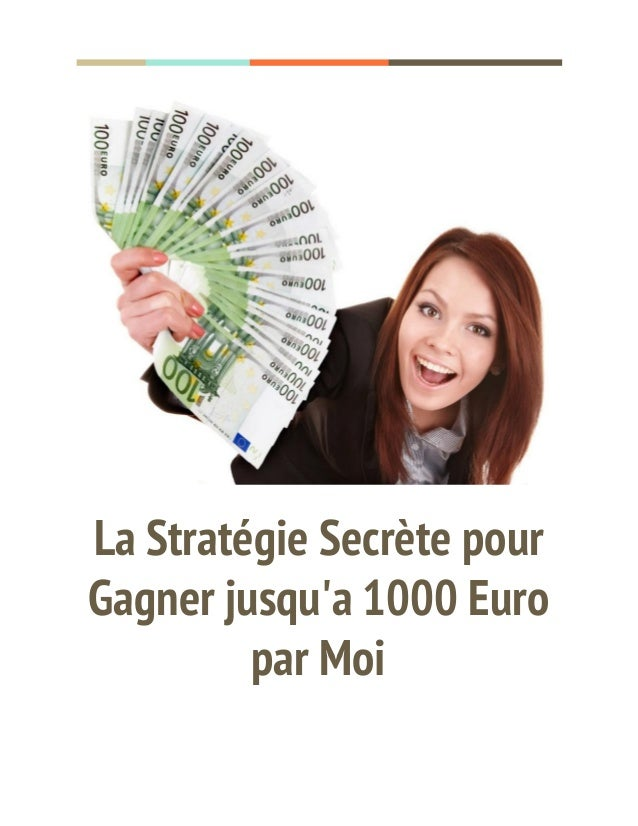 La Stratégie Secrète pour Gagner jusqu'a 1000 Euro par Moi