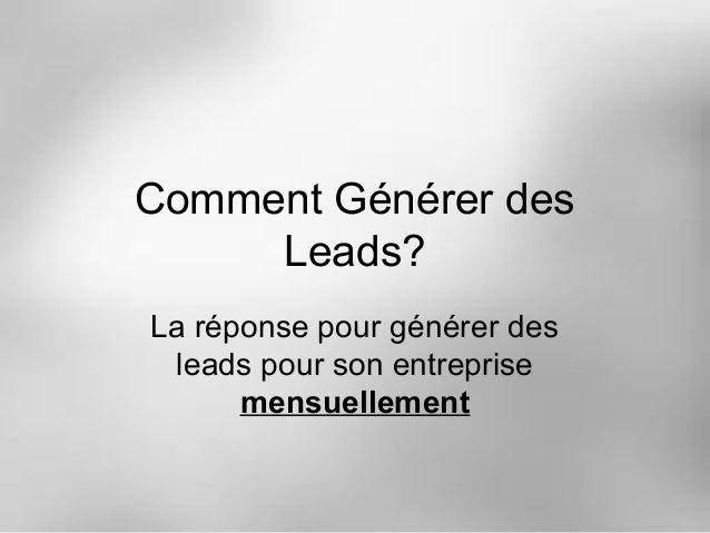 Comment Générer des Leads? La réponse pour générer des leads pour son entreprise mensuellement