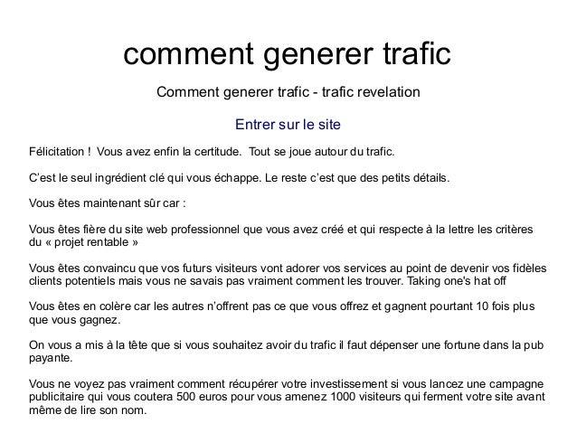 comment generer traficComment generer trafic - trafic revelationEntrer sur le siteFélicitation ! Vous avez enfin la certit...
