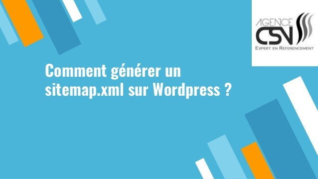 Comment générer un sitemap.xml sur Wordpress ?