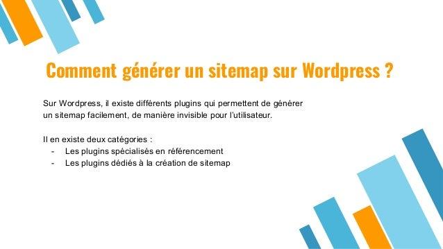 Comment générer un sitemap sur Wordpress ? Sur Wordpress, il existe différents plugins qui permettent de générer un sitema...