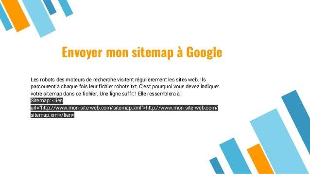 Envoyer mon sitemap à Google Les robots des moteurs de recherche visitent régulièrement les sites web. Ils parcourent à ch...