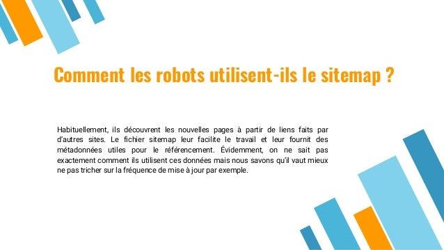 Comment les robots utilisent-ils le sitemap ? Habituellement, ils découvrent les nouvelles pages à partir de liens faits p...