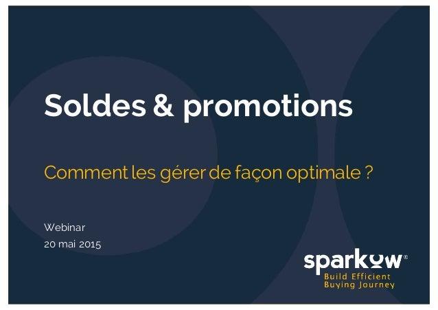 Soldes & promotions Comment les gérer de façon optimale ? Webinar 20 mai 2015