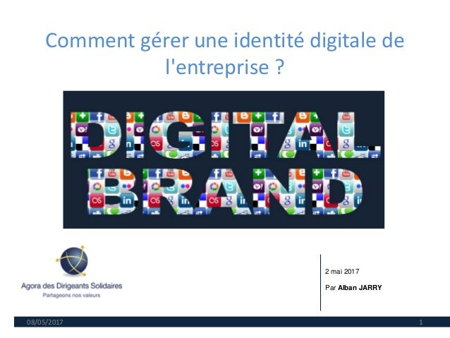 Comment gérer une identité digitale de l'entreprise ? 08/05/2017 1 2 mai 2017 Par Alban JARRY