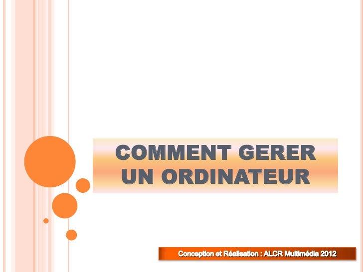 COMMENT GERERUN ORDINATEUR