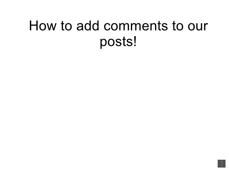 How to add comments to our posts!