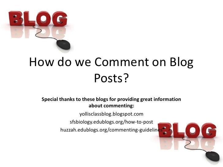 How do we Comment on Blog Posts?<br />Special thanks to these blogs for providing great information about commenting:<br /...