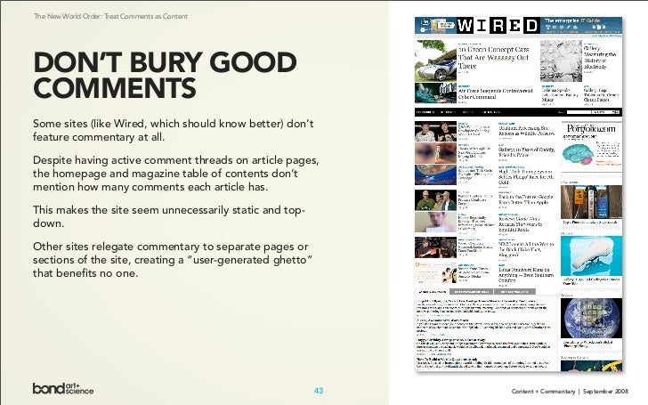 The New World Order: Treat Comments as Content     DON'T BURY GOOD COMMENTS Some sites (like Wired, which should know bett...
