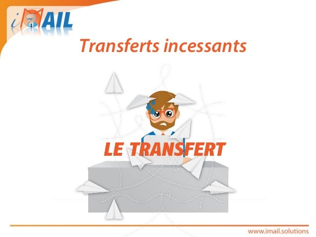 Transferts incessants