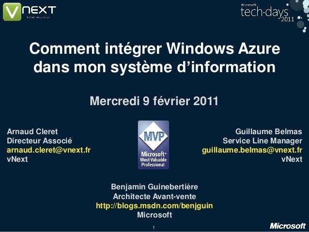 1 Comment intégrer Windows Azure dans mon système d'information Mercredi 9 février 2011 Arnaud Cleret Directeur Associé ar...