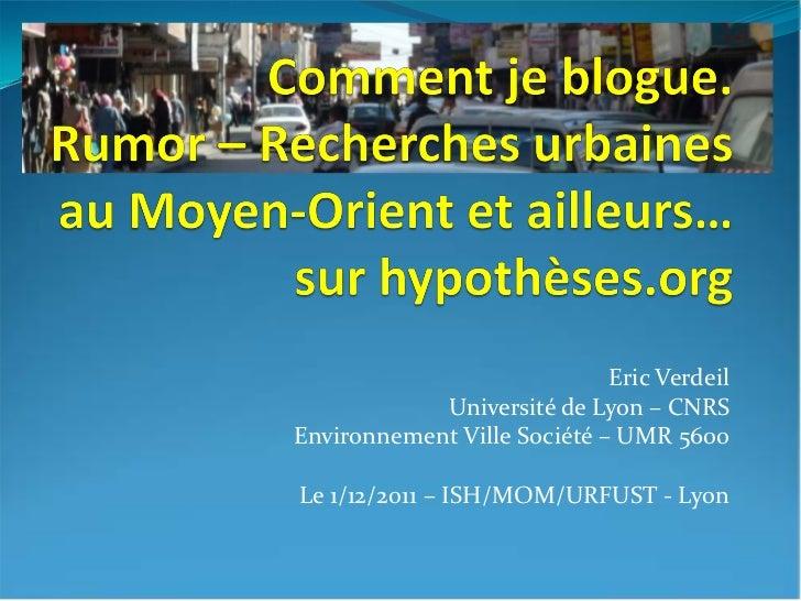 Eric Verdeil            Université de Lyon – CNRSEnvironnement Ville Société – UMR 5600Le 1/12/2011 – ISH/MOM/URFUST - Lyon