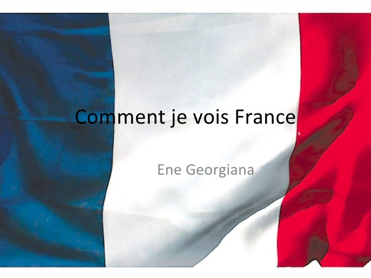 Comment je vois France Ene Georgiana
