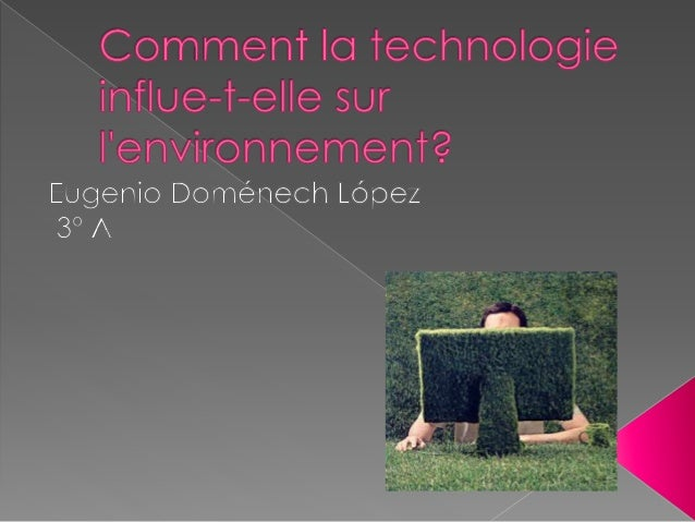  La technologie est définie comme l'ensemble des connaissances et des techniques, appliqué de façon logique et ordonnée, ...