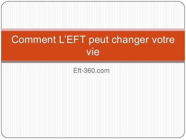 Eft-360.com Comment L'EFT peut changer votre vie