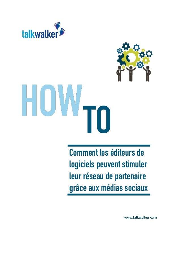 Comment les éditeurs de logiciels peuvent stimuler leur réseau de partenaire grâce aux médias sociaux
