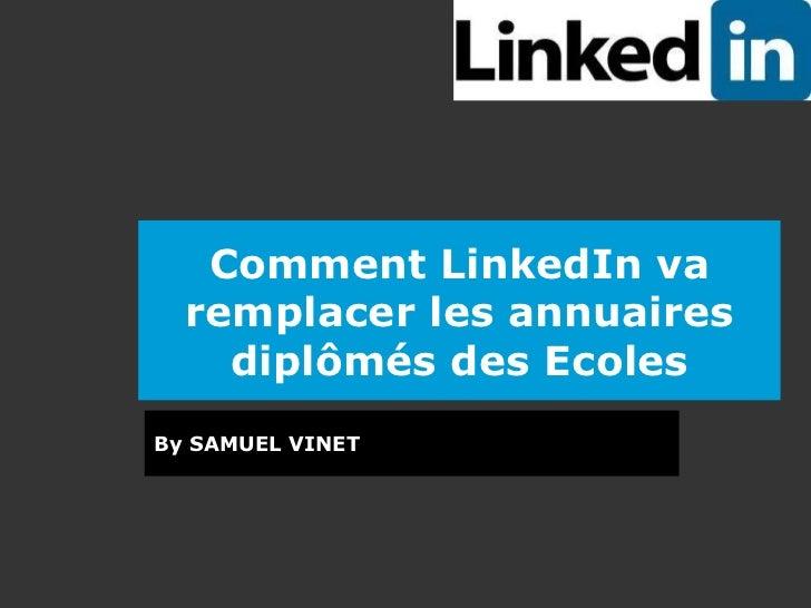 Comment LinkedIn va remplacer les annuaires diplômés des Ecoles By SAMUEL VINET