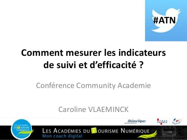 #ATN Comment mesurer les indicateurs de suivi et d'efficacité ? Conférence Community Academie Caroline VLAEMINCK #ATN