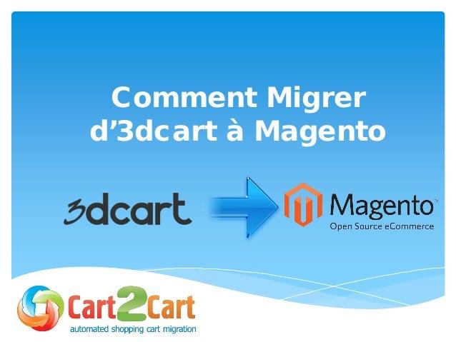 Comment Migrer d'3dcart à Magento