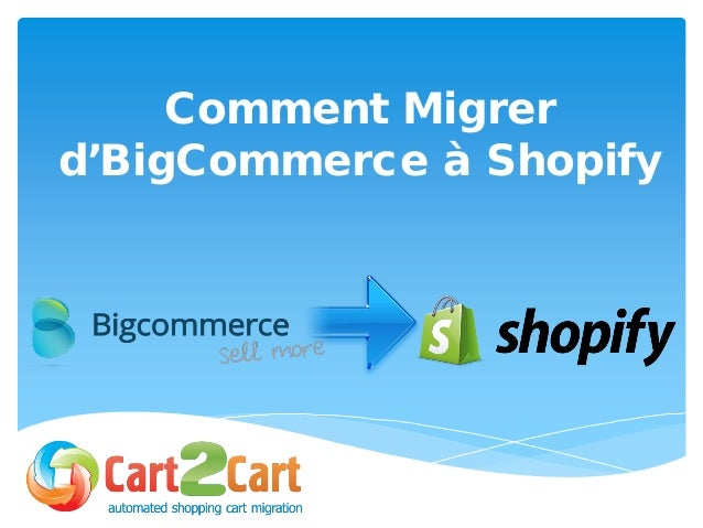 Comment Migrer d'BigCommerce à Shopify