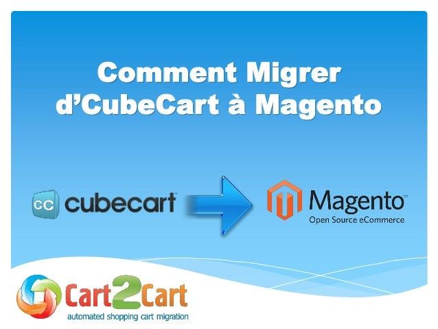 Comment Migrer d'CubeCart à Magento