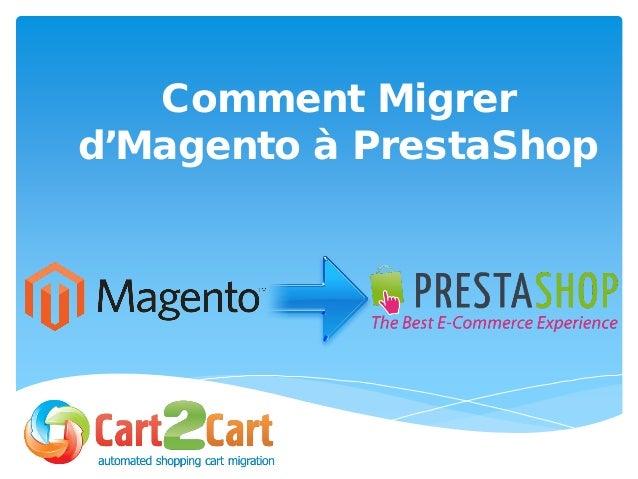 Comment Migrer d'Magento à PrestaShop