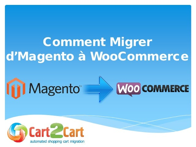 Comment Migrer d'Magento à WooCommerce