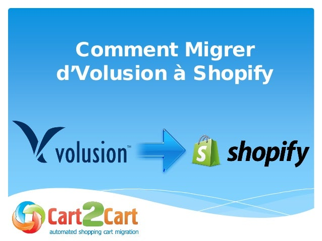 Comment Migrer d'Volusion à Shopify