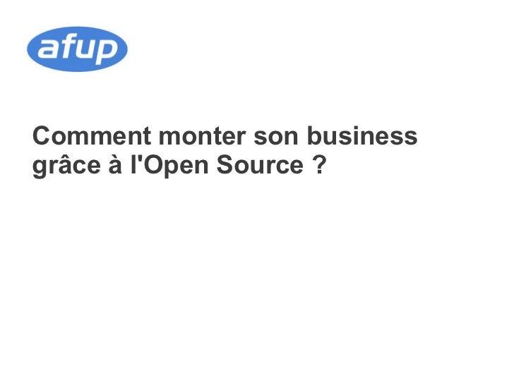 Comment monter son businessgrâce à lOpen Source ?