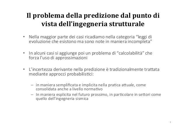 Il  problema  della  predizione  dal  punto  di   vista  dell'ingegneria  strutturale   • Nella  ma...