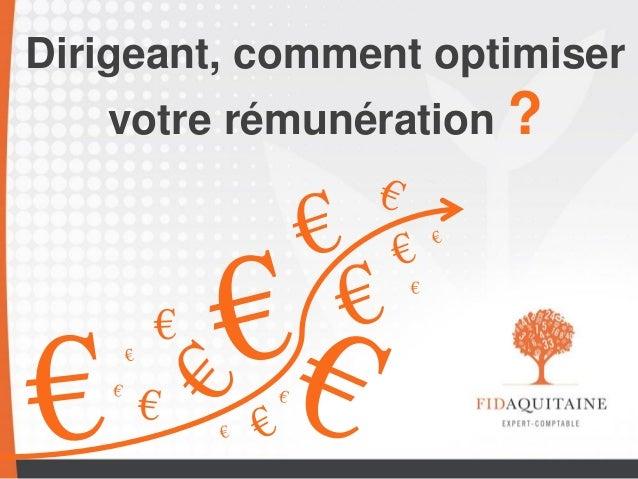 Dirigeant, comment optimiser votre rémunération ?