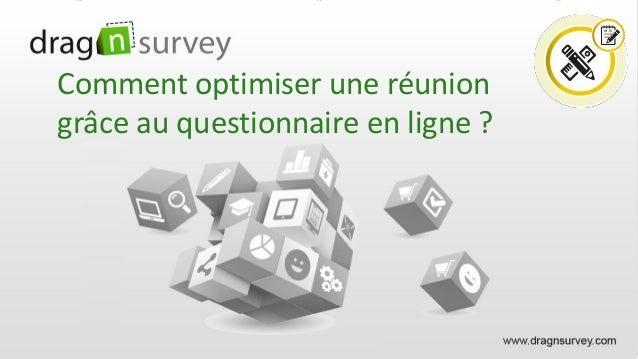 Comment optimiser une réunion grâce au questionnaire en ligne ?