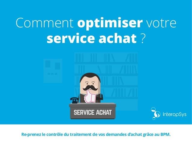 Comment optimiser votre service achat ? Re-prenez le contrôle du traitement de vos demandes d'achat grâce au BPM.