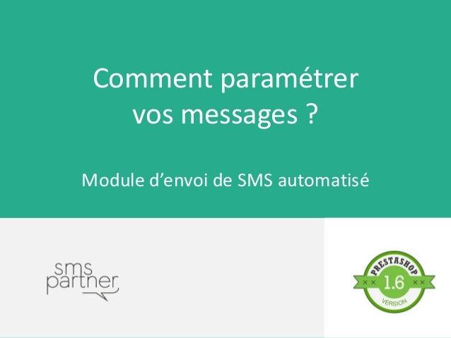 Comment paramétrer vos messages ? Module d'envoi de SMS automatisé