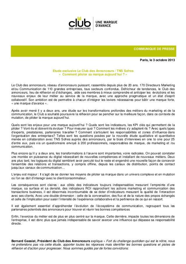COMMUNIQUE DE PRESSE Paris, le 3 octobre 2013 Etude exclusive Le Club des Annonceurs / TNS Sofres « Comment piloter sa mar...