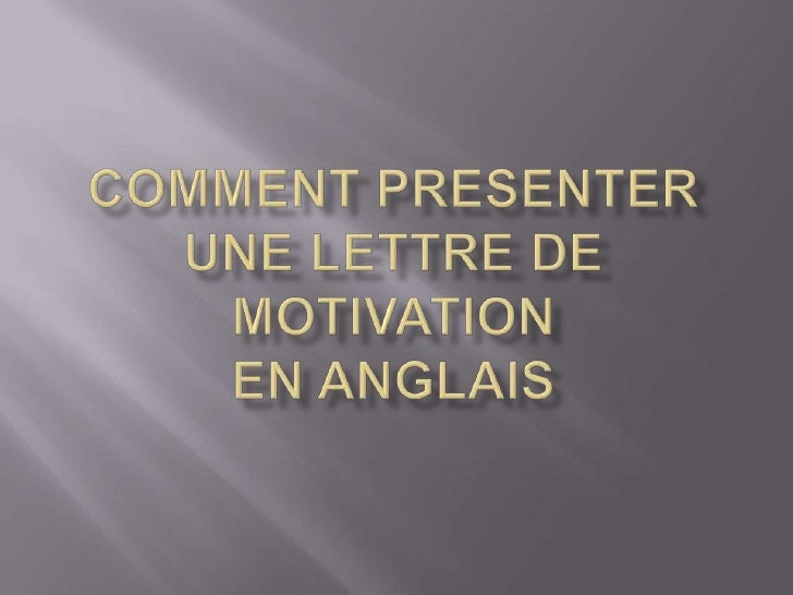COMMENT PRESENTER UNE LETTRE DE MOTIVATION EN ANGLAIS<br />