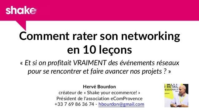 Comment rater son networking en 10 leçons « Et si on profitait VRAIMENT des événements réseaux pour se rencontrer et faire...